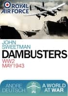 Dambusters ebook by Sweetman, John
