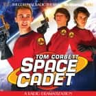 Tom Corbett Space Cadet - A Radio Dramatization audiobook by Jerry Robbins