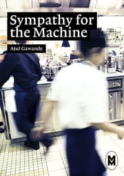 Sympathy for the Machine ebook by Atul Gawande, Julie Etienne, Héloïse Thomas-Cambonie et