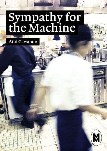 Sympathy for the Machine ebook by Atul Gawande,Julie Etienne,Héloïse Thomas-Cambonie et
