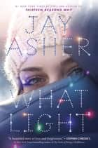 What Light eBook von Jay Asher