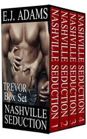 Nashville Seduction Trevor Box Set ebook by E.J. Adams