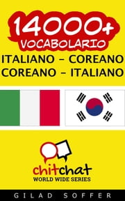14000+ vocabolario Italiano - Coreano ebook by Gilad Soffer