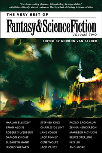 The Very Best of Fantasy & Science Fiction, Volume 2 eBook by Stephen King,Charles De Lint,Jane Yolen,Paolo Bacigalupi