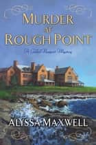 Murder at Rough Point ebook by Alyssa Maxwell