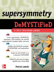Supersymmetry DeMYSTiFied ebook by Patrick LaBelle