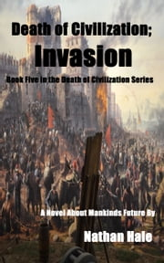 Death of Civilization; Invasion ebook by Nathan Hale