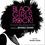 Black Girls Rock! - Owning Our Magic. Rocking Our Truth. audiobook by