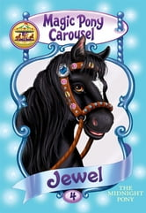 Magic Pony Carousel #4: Jewel the Midnight Pony ebook by Poppy Shire