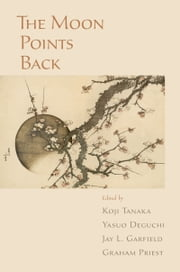 The Moon Points Back ebook by Koji Tanaka,Yasuo Deguchi,Jay L. Garfield,Priest