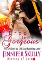Drop Dead Gorgeous ebook by Jennifer Skully, Jasmine Haynes