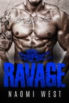 Ravage (Book 2) - Demon Riders MC, #2 ebook by Naomi West