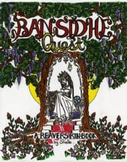 Bansidhe Quest: A Reaver's Kin Book ebook by Shelle