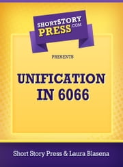 Unification In 6066 ebook by Laura Blasena