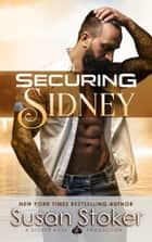 Securing Sidney - A Navy SEAL Military Romantic Suspense Novel ebook by