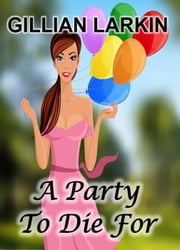 A Party To Die For ebook by Gillian Larkin