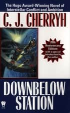Downbelow Station ebook by C. J. Cherryh