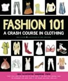 Fashion 101 - A Crash Course in Clothing ebook by Erika Stalder