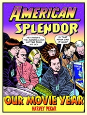 American Splendor: Our Movie Year ebook by Harvey Pekar