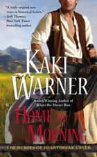 Home by Morning ebook by Kaki Warner