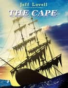 The Cape ebook by Jeff Lovell