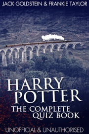 Harry Potter - The Complete Quiz Book ebook by Jack Goldstein