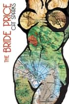 The Bride Price ebook by Cat Sparks