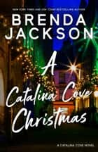A CATALINA COVE CHRISTMAS ebook by Brenda Jackson