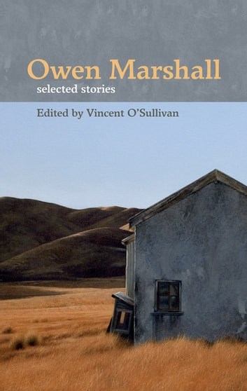 Owen Marshall Selected Stories ebook by Vincent O'Sullivan