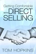 Getting Comfortable with Direct Selling ebook by Tom Hopkins