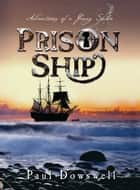 Prison Ship ebook by Paul Dowswell