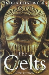 The Celts ebook by Barry Cunliffe,Nora Chadwick