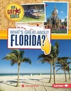What's Great about Florida? ebook by