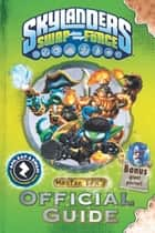 Skylanders SWAP Force: Master Eon's Official Guide ebook by Activision Publishing, Inc.