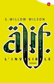 Alif l'invisibile ebook by G. Willow Wilson