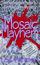 Mosaic Mayhem ebook by Lois Winston