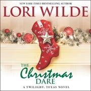 The Christmas Dare - A Twilight, Texas Novel äänikirja by Lori Wilde