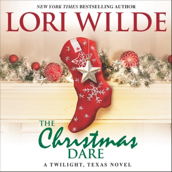 The Christmas Dare - A Twilight, Texas Novel audiobook by Lori Wilde
