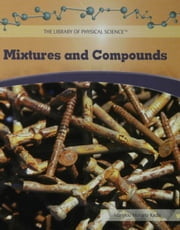 Mixtures and Compounds ebook by Kjelle, Marylou Morano
