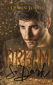 Dream So Dark ebook by Quinn Loftis