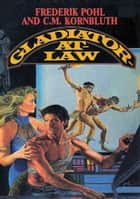 Gladiator-At-Law ebook by Frederik Pohl, C. M. Kornbluth