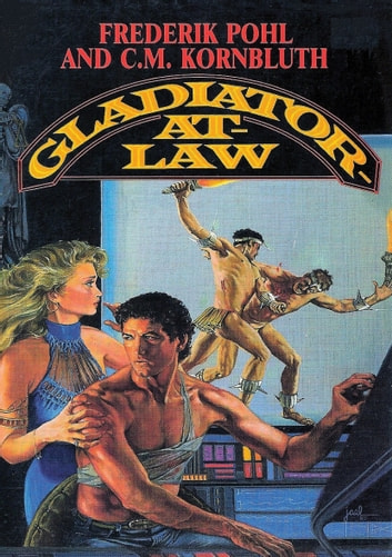 Gladiator-At-Law ebook by Frederik Pohl,C. M. Kornbluth