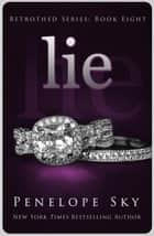 Lie - Betrothed, #8 ebook by Penelope Sky