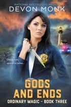Gods and Ends ebook by