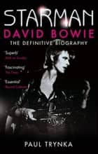Starman - David Bowie - The Definitive Biography eBook von Paul Trynka