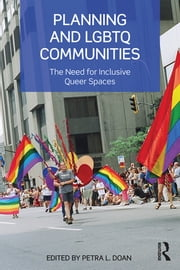 Planning and LGBTQ Communities - The Need for Inclusive Queer Spaces ebook by
