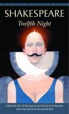 Twelfth Night ebook by William Shakespeare,David Bevington,David Scott Kastan