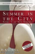 Summer in the City - A sun-soaked, illustrated erotic tale ebook by Kojo Black, Ruby Baiser
