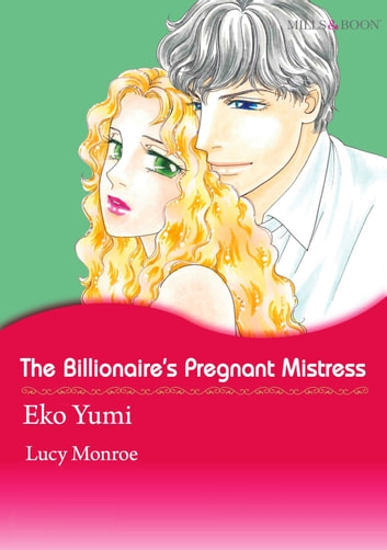 THE BILLIONAIRE'S PREGNANT MISTRESS (Mills & Boon Comics) - Mills & Boon Comics ebook by Lucy Monroe