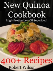 New Quinoa Cookbook: High-Protein Low-GI Gluten-Free Superfood Recipes ebook by Kobo.Web.Store.Products.Fields.ContributorFieldViewModel